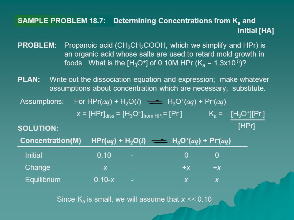 SAMPLE PROBLEM 18.7: Determining Concentrations from Ka and. Initial [HA] PROBLEM: